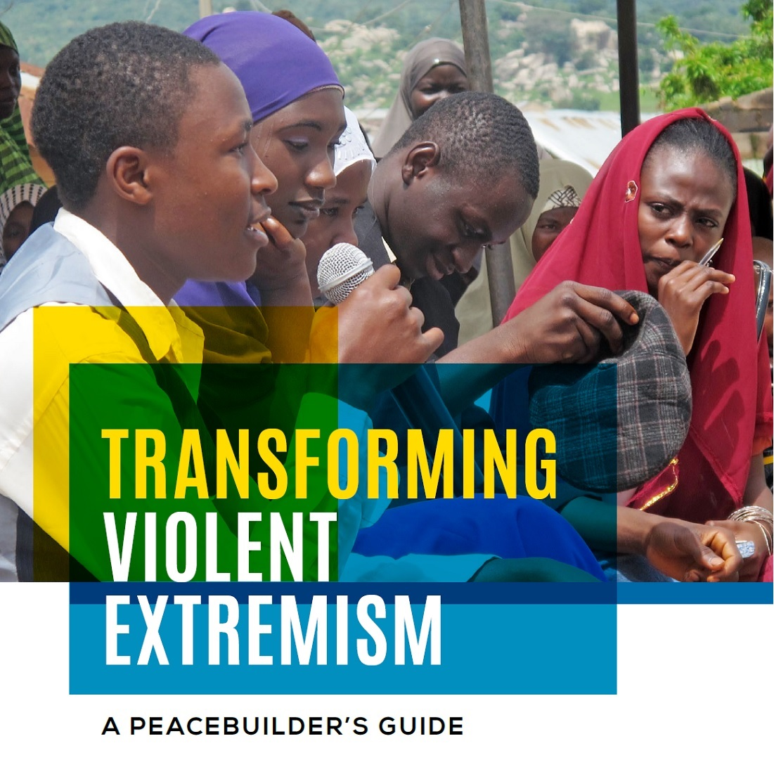 2017.04.14 - Transforming Violent Extremism - A Peacebuilder's Guide (SfCG)